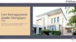 5% downpayment Jumbo Mortgage - Low Down Jumbo Loan