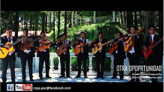 Repeat youtube video Otra Oportunidad - ( VIDEO OFICIAL)  Rondalla Cristiana Príncipe de Paz
