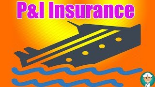P&I Clubs Insurance