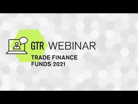 GTR Webinar Trade Finance Funds 2021