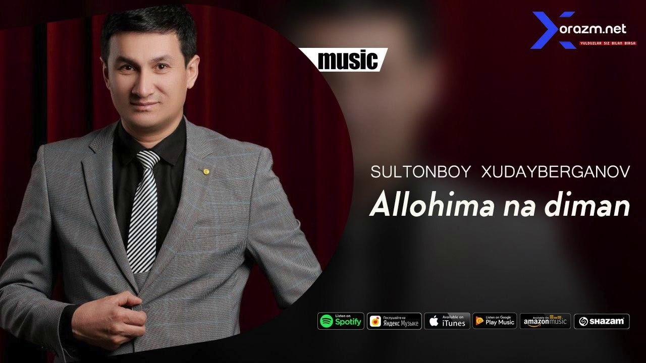 Sultonboy Xudayberganov - Allohima na diman (music version)