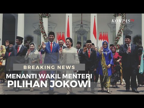 BREAKING NEWS - Presiden Jokowi Panggil Calon Wakil Menteri