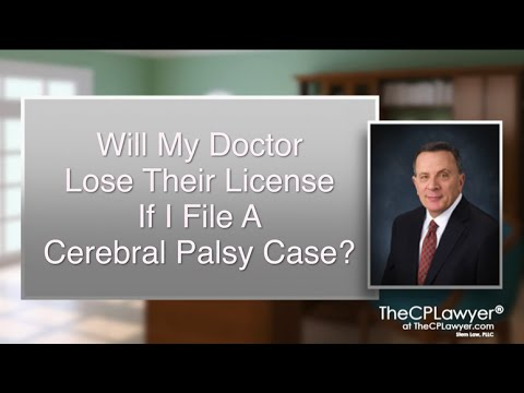 Will My Doctor Lose Their License If I File a Cerebral Palsy Case?