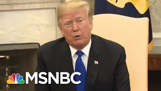 Dems Diminish President Trump's Manhood & Call Out His Border Wall Fiction | The 11th Hour | MSNBC