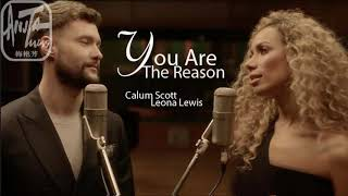 [vietsub] You Are The Reason | Calum Scott ft Leona Lewis (Duet Version)