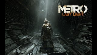Metro Last Light Gameplay No Commentary