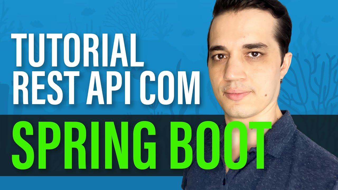 Como criar uma REST API com Spring Boot (tutorial passo a passo)