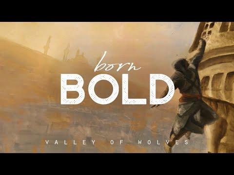 Born Bold - Valley of Wolves (LYRICS)