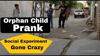 Orphan Child Prank In Pakistan  (Social Experiment ) | irritating people | Shayan & Hadi || Idiotube