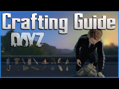 DayZ Crafting Guide – Ultimate Beginner Tutorial – PC / Xbox / PS4 PS5