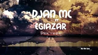 Djan MC & EGIAZAR (Prod. by DJ De Lux) - Без тебя [NEW 2018]