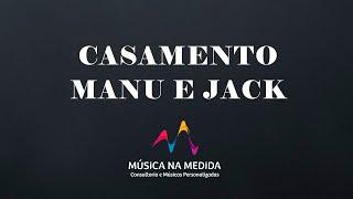 CASAMENTO - MANU E JACK