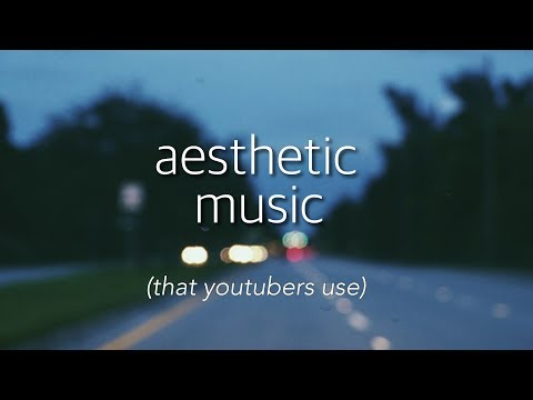 CHILL/AESTHETIC MUSIC YOUTUBERS USE