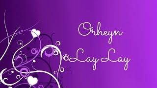 Orheyn - Lay Lay