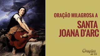 Video ORAÇÃO MILAGROSA A SANTA JOANA D'ARC download MP3, 3GP, MP4, WEBM, AVI, FLV November 2018