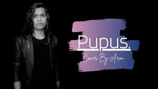 Pupus - Dewa Cover By Aroen