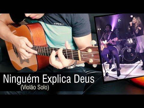 Preto no Branco - Ninguém Explica Deus ft Gabriela Rocha Violão Solo by Rafael Alves