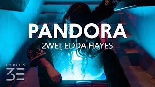 Download 2WEI - Pandora (Lyrics) feat. Edda Hayes
