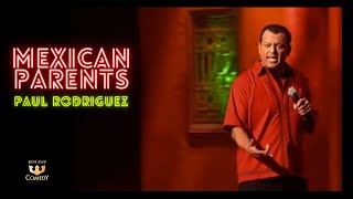 """Paul Rodriguez """"Mexican Parents"""" Latin Kings of Comedy"""""""