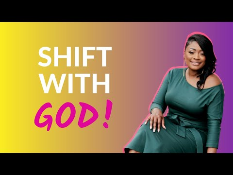 Don't be afraid to SHIFT WITH GOD