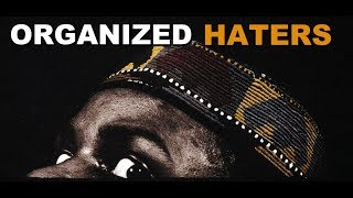 Tariq Nasheed: Organized Haters