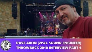 2Pac's Sound Engineer; Dave Aron On Editing 2Pac's Songs (Throwback Interview Part 1)