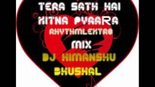 Tera saath Hai kitna Pyara-Rhythmlektro-Mix-demo-Dj Himanshu Bhushal
