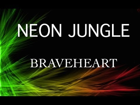 Neon Jungle - Braveheart (Lyrics) 4K - Ultra HD