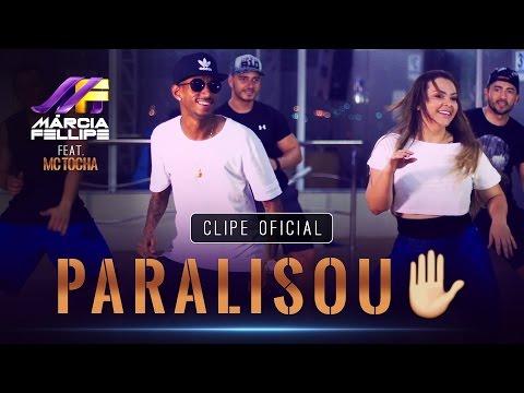 Márcia Fellipe & MC Tocha - PARALISOU - Clipe Oficial