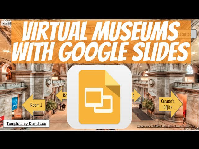 virtual museums with google slides presentation david lee edtech