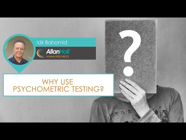 Why Use Psychometric Testing?