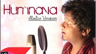 Humnava | Ashok Singh | Studio version Cover | Hamari Adhuri Kahani