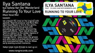 Ilya Santana - Running To Your Love (Main Vocal Mix)