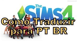 Como traduzir The sims 4 para PT-BR!