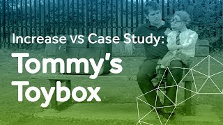 Meet Tommy (Increase VS Case Study)