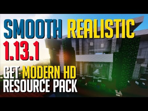 How To Get Modern Texture Pack In Minecraft 1.13.1 -download Smooth Realistic Modern HD Resourcepack