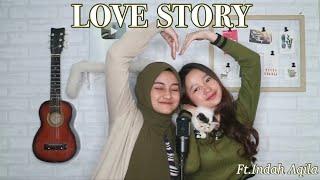 Download LOVE STORY - Taylor swift Cover By Eltasya Natasha ft. Indah Aqila