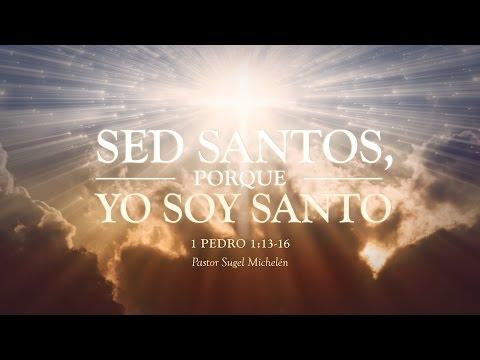 """""""Sed santos, porque"""