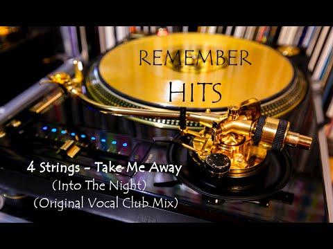 4 Strings - Take Me Away (Into The Night) (Original Vocal Club Mix)