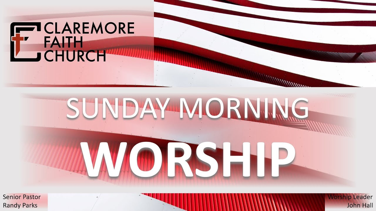 Claremore Faith Sunday Morning Worship 1/10