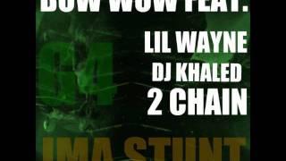 Bow Wow Feat. Lil Wayne, DJ Khaled & 2 Chainz - I'ma Stunt