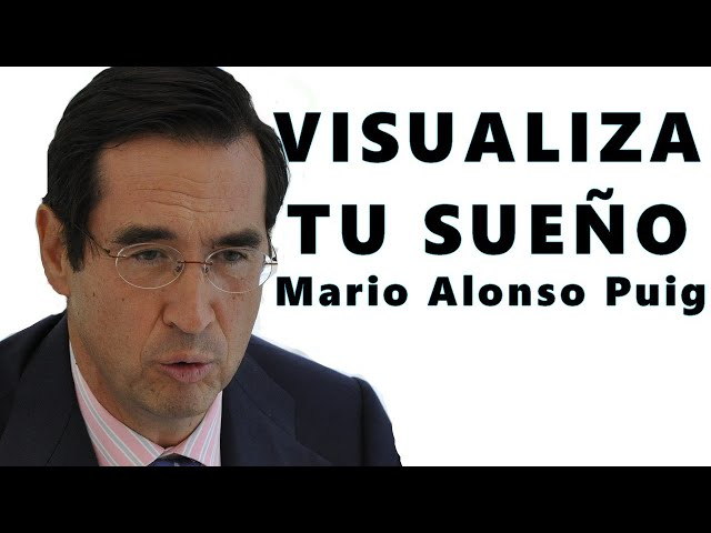 TEN ILUSION! VISUALIZA TU SUEÑO│ MARIO ALONSO PUIG