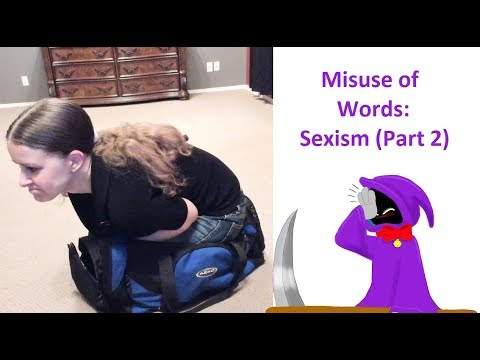 The Misuse of Words: Sexism (Part 2)