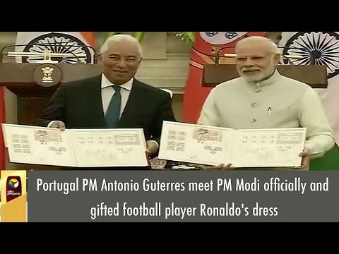 Portugal PM Antonio Guterres meet PM Modi officially and gifted football player Ronaldo's dress