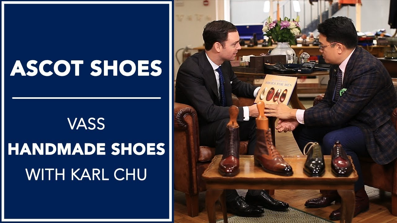 Ascot Shoes Learning About Vass Handmade Shoes With Karl Chu Kirby Allison Youtube