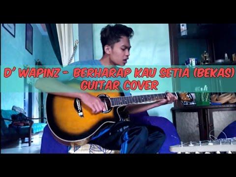 D' Wapinz - Berharap Kau Setia (Bekas) Guitar Cover