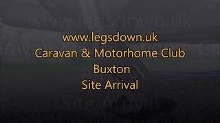 Derbyshire - Buxton Caravan & Motorhome Club Site Arrival