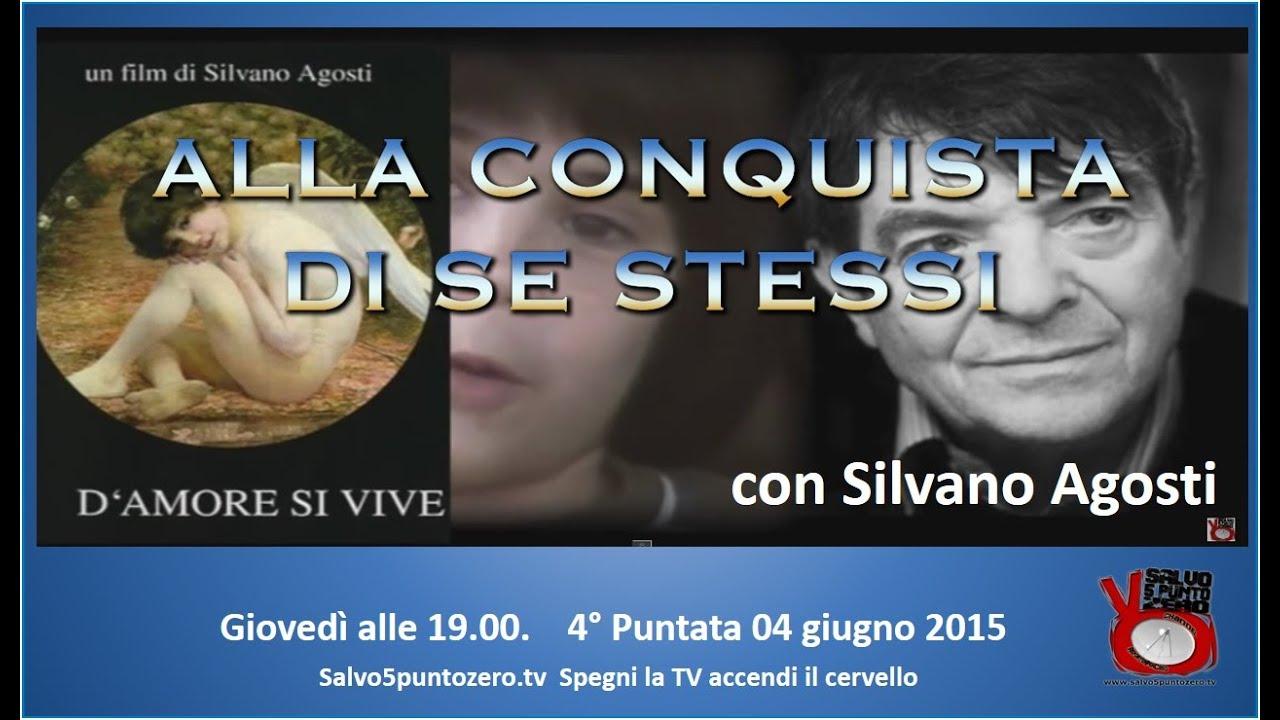 Alla conquista di se stessi di Silvano Agosti. 4a Puntata. 04/06/2015