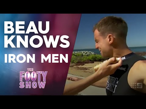 Beau Knows Iron Men | NRL Footy Show
