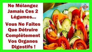 Ne mélangez jamais ces 2 légumes vous ne faites que détruire complètement vos organes digestifs !